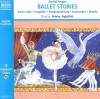 Ballet Stories: Cappelia, Giselle, Sleeping Beauty, the Nutcracker, Swann Lake (Classic Literature With Classical Music. Children's Favorites) - David Angus, Jenny Agutter