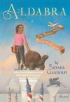 Aldabra, The Tortoise Who Loved Shakespeare - Silvana Gandolfi, Lynne Sharon Schwartz