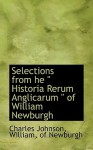 "Selections from He "" Historia Rerum Anglicarum "" of William Newburgh - William of Newburgh, Charles R. Johnson"