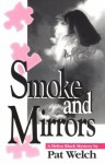 Smoke and Mirrors - Pat Welch