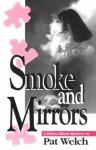 Smoke and Mirrors - Pat Welch