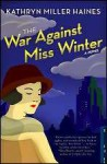 The War Against Miss Winter (Rosie Winter, #1) - Kathryn Miller Haines