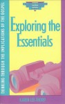 Exploring the Essentials: Thinking Through the Implications of the Gospel - Karen Lee-Thorp