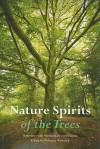 Nature Spirits of the Trees: Interviews With Verena Stael Von Holstein - Wolfgang Weirauch, Matthew Barton