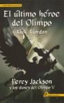 El Ultimo Heroe del Olimpo - Rick Riordan