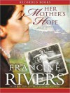 Her Mother's Hope: Marta's Legacy Series, Book 1 (MP3 Book) - Francine Rivers, Stina Nielsen