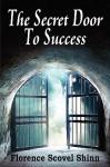 The Secrete Door to Success - Florence Scovel Shinn