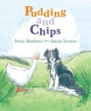 Pudding and Chips - Penny Matthews, Janine Dawson