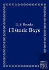 Historic Boys - E.S. Brooks