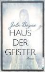 Haus der Geister: Roman - John Boyne