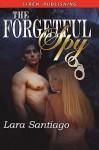 The Forgetful Spy - Lara Santiago