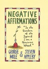 Negative Affirmations - George Mole, Steven Appleby