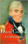 David Collins: A Colonial Life - John Currey