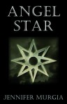Angel Star (Angel Star #1) - Jennifer Murgia