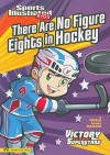 There Are No Figure Eights in Hockey (Sports Illustrated Kids Victory School Superstars (Quality)) - Chris Kreie, Jorge Santillan