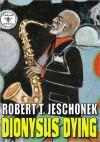 Dionysus Dying - Robert T. Jeschonek