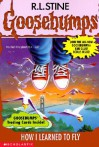 How I Learned to Fly (Goosebumps, #52) - R.L. Stine