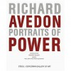 Richard Avedon: Portraits Of Power - Renata Adler, Richard Avedon, Frank H. Goodyear Jr., Paul Roth