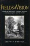 Fields of Vision: Landscape Imagery and National Identity in England and the United States - Stephen Daniels