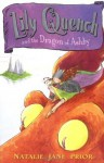 Lily Quench and the Dragon of Ashby - Natalie Prior, Janine Dawson