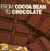 From Cocoa Bean To Chocolate (Start To Finish) - Robin Nelson