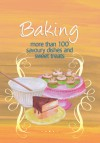 Baking: More Than 100 Savoury Dishes and Sweet Treats - Murdoch Books