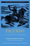 Facundo: Civilization and Barbarism, First Complete English Translation - Domingo Faustino Sarmiento