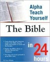 Alpha Teach Yourself the Bible in 24 hours - W. Terry Whalin