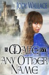 A Mage by Any Other Name - Jody Wallace