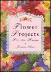 Flower Projects for the Home - Joanna Sheen