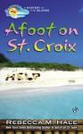 Afoot on St. Croix - Rebecca M. Hale