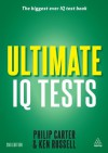 Ultimate IQ Tests: 1000 Practice Test Questions to Boost Your Brain Power (Ultimate Series) - Philip Carter, Ken Russell