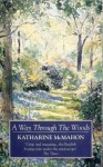A Way Through The Woods - Katharine McMahon