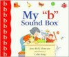 My 'b' Sound Box - Jane Belk Moncure, Colin King
