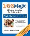 The 1-2-3 Magic Workbook: Effective Discipline for Children 2-12 - Thomas W. Phelan, Tracy M. Lewis