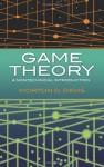 Game Theory: A Nontechnical Introduction - Morton D. Davis
