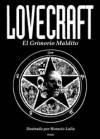 Lovecraft: El Grimorio Maldito - Horacio Lalia, H.P. Lovecraft