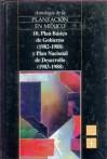 Antologia de La Planeacion En Mexico, 10. Plan Basico de Gobierno (1982-1988) y Plan Nacional de Desarrollo (1983-1988) - Fondo de Cultura Economica