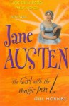 Who Was...Jane Austen The Girl with the Magic Pen - Gill Hornby
