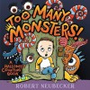 Too Many Monsters!: A Halloween Counting Book - Robert Neubecker