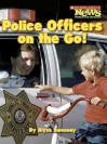 Police Officers on the Go! - Alyse Sweeney, Amy Hutchings, Richard Hutchings