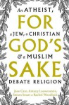 For God's Sake - Jane Caro, Antony Loewenstein, Simon Smart, Rachel Woodlock