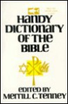 Handy Dictionary of the Bible - Tenney Merrill, Tenney Merrill