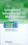 Integrated Information Management: Applying Successful Industrial Concepts in IT (Business Engineering) - Rxfcdiger Zarnekow, Walter Brenner, Uwe Pilgram, Therese Faessler