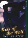 Kiss of the Wolf - Morgan Hawke