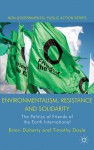 Environmentalism, Resistance and Solidarity: The Politics of Friends of the Earth International - Brian Doherty, Timothy Doyle