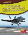 Who Lands Planes on a Ship?: Working on an Aircraft Carrier. Linda Tagliaferro - Tagliaferro, Linda Tagliaferro