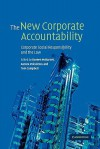 The New Corporate Accountability: Corporate Social Responsibility and the Law - Doreen McBarnet, Aurora Voiculescu, Tom Campbell