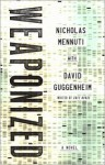 Weaponized - Nicholas Mennuti, David Guggenheim