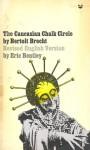 The Caucasian Chalk Circle - Bertolt Brecht
